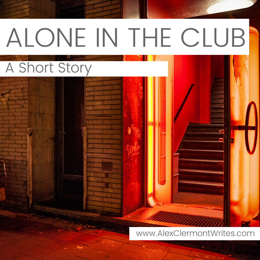 ALONE IN THE CLUB a short story by Alex Clermont Writes instagram 2