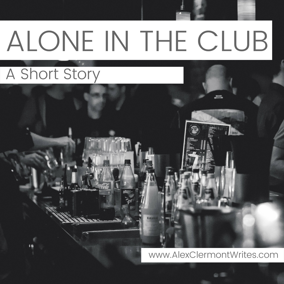 ALONE IN THE CLUB a short story by Alex Clermont Writes instagram 3