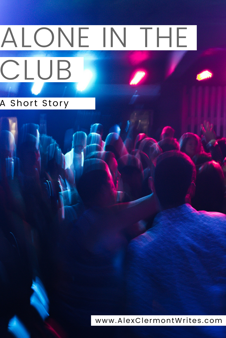 ALONE IN THE CLUB a short story by Alex Clermont Writes pinterest 1