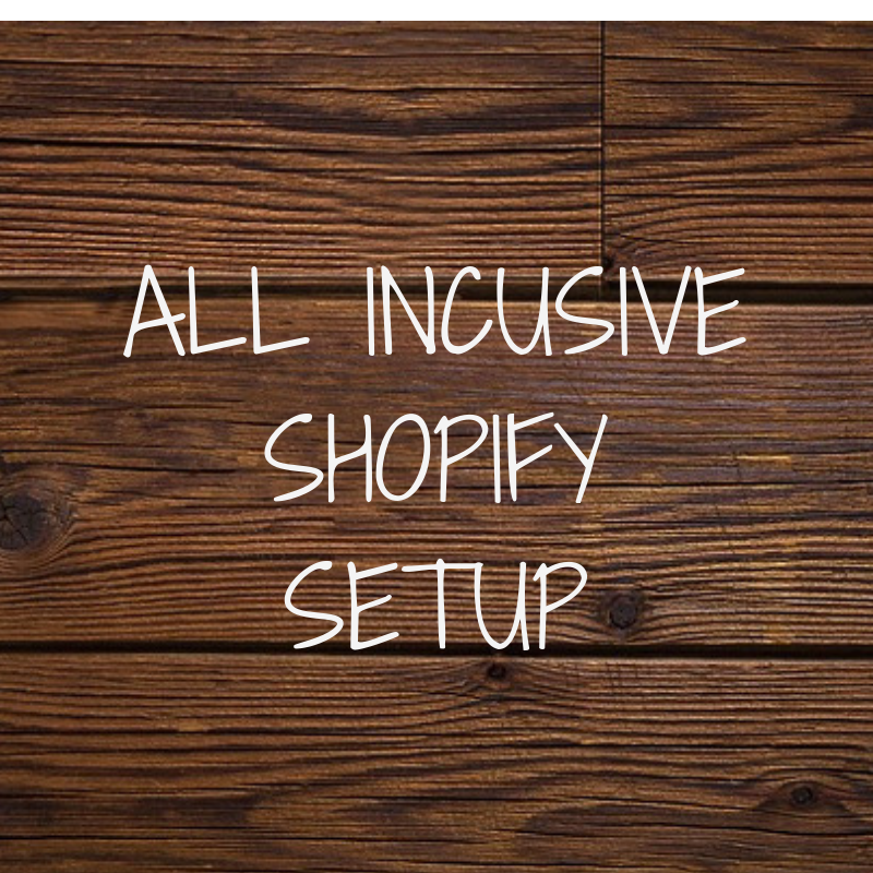 All Inclusive Shopify Setup