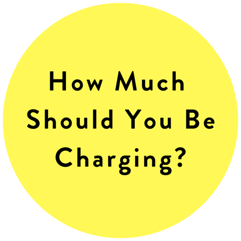 Copy of how much should you be charging_ (2).png