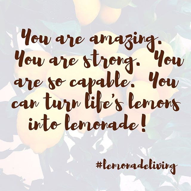 You are so strong, so capable, so amazing in your very own way; keep making lemonade!! 🙌🍋🤗 . . . #yougotthis #onedayatatime #youreamazing #yourestrong #yourecapable #turnthoselemonsintolemonade #lemonadeliving🍋