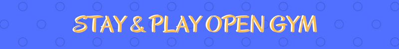 StayandPlayOpenGym.png