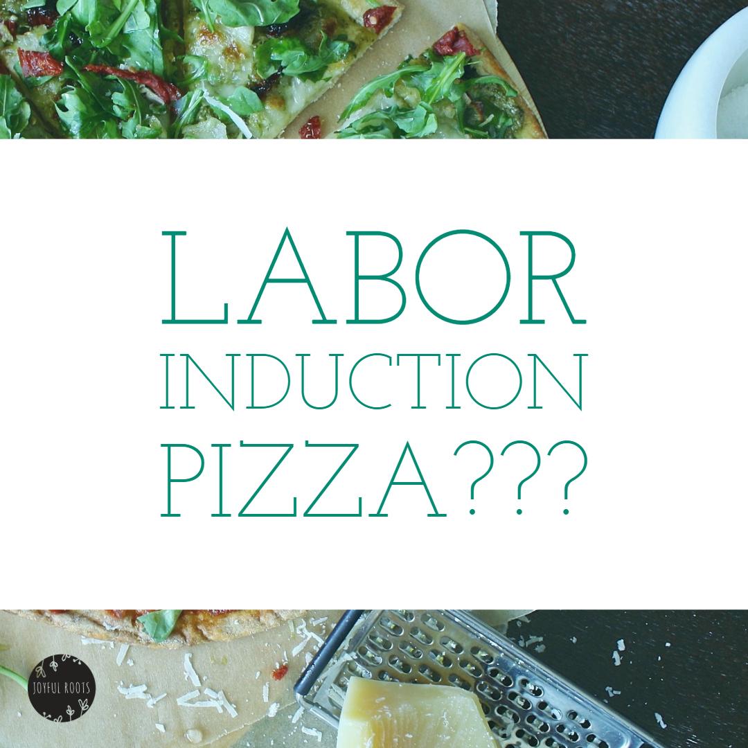 Labor Induction PIzza.jpg