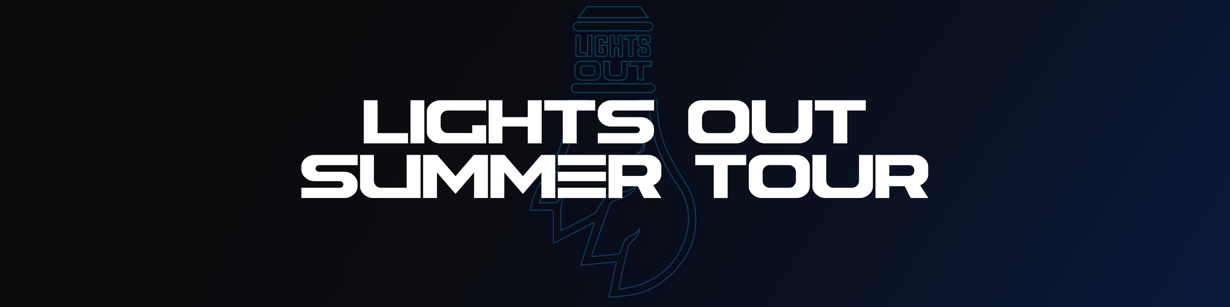 LIGHTS OUT SUMMER TOUR Banner.png