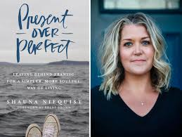 Present Over Perfect Leaving Behind Frantic for a Simpler, More Soulful Way of Living - Is it ME??? This Book Touched me SOOOO Deeply I found myself yelling at the audiobook to SHUT UP! because it was so real for me. - Angela Da ReHer Webpage:https://www.shaunaniequist.com/