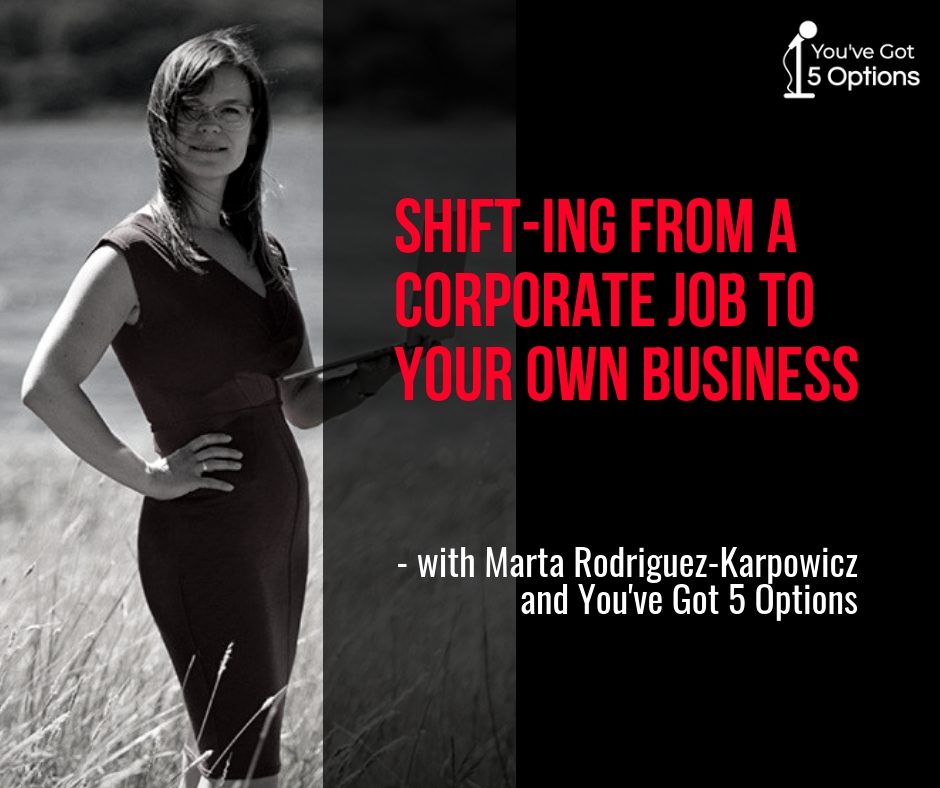 quitting corporate job with Marta Rodriguez Karpowicz