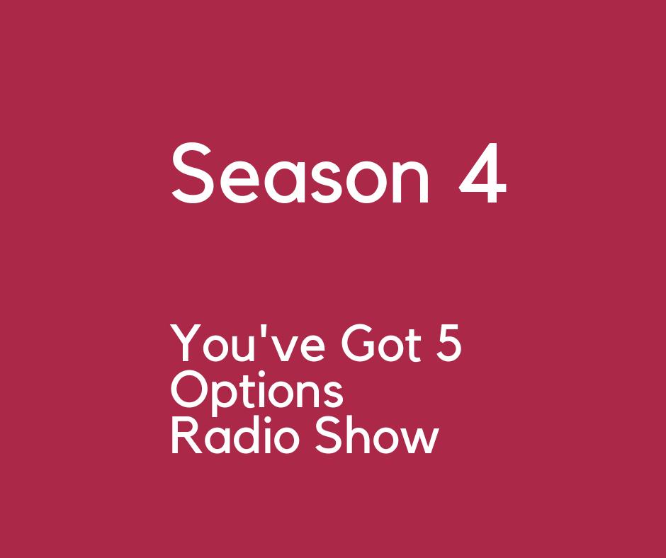 You've Got 5 Options Season 4