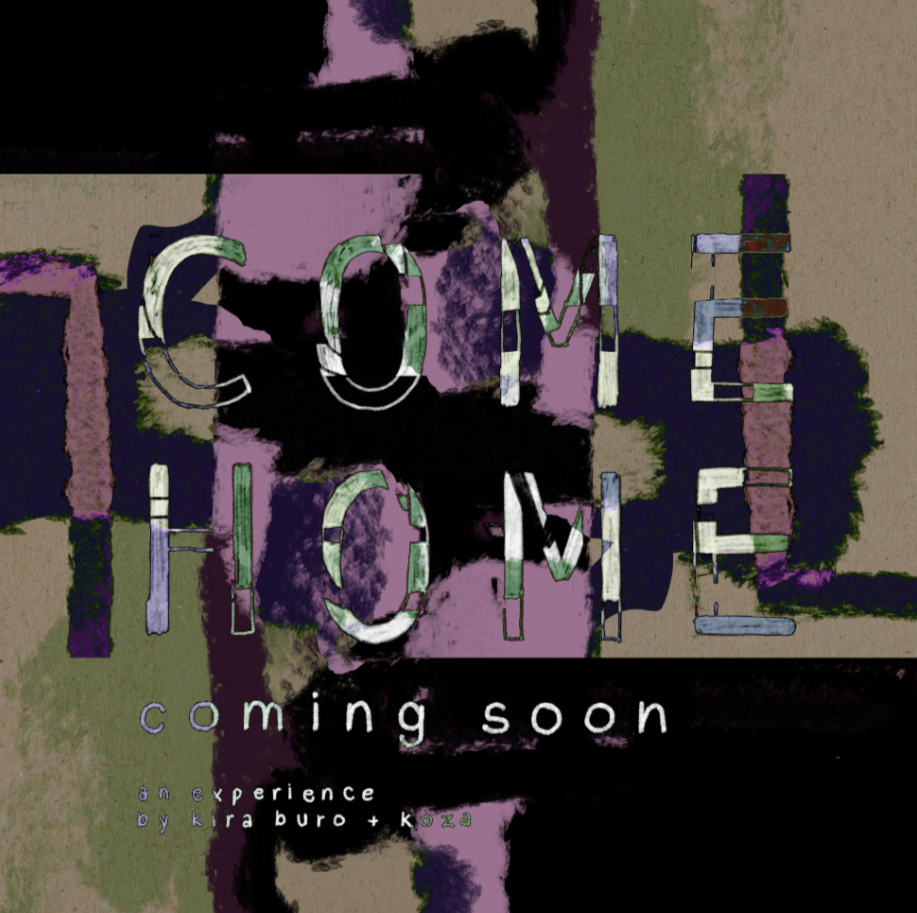 COME HOME - Currently in development.