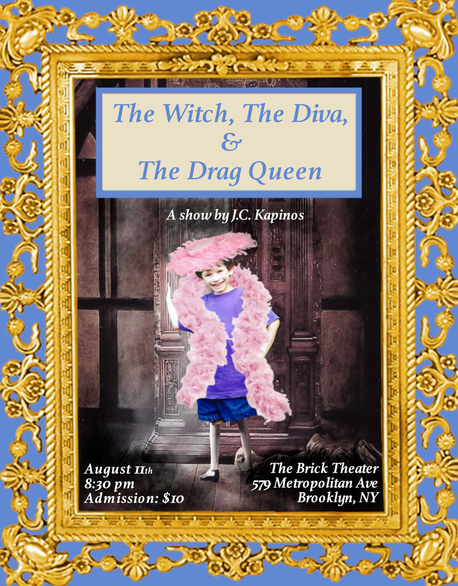 - The Witch, The Diva, & The Drag QueenJoin a fairy and his three powerful guides as they discover how little gay boys are made. Based on the life experiences of Jackson Kapinos, as told by a whimsical witch, a determined diva, and a dramatic drag queen.