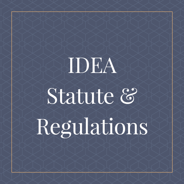 Special Education and School Law IDEA Statue and Regulations