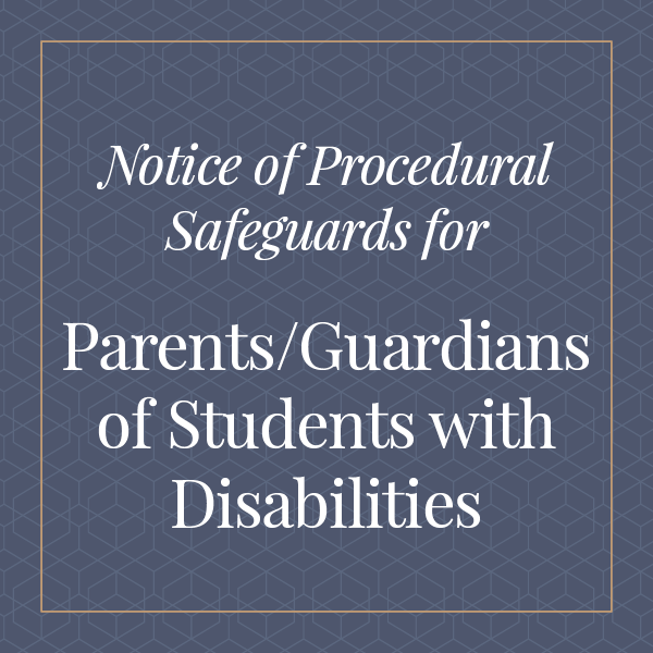 Notice of Procedural Safeguards for Parents and Guardians of Students with Disabilities