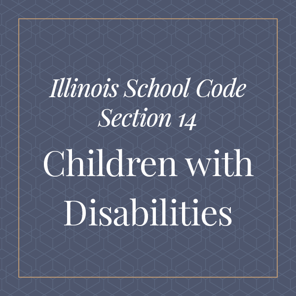 Illinois School Code of Section 14 Children with Disabilities