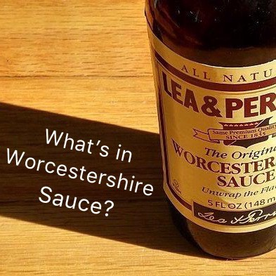 Here is how to pronounce the name of the sauce:    https://www.youtube.com/watch?v=x4fNFo2nsNw      Ingredients of the famous sauce are:   Barley malt vinegar Spirit vinegar Molasses Sugar Salt Anchovies Tamarind extract Onions Garlic Spice Flavourings