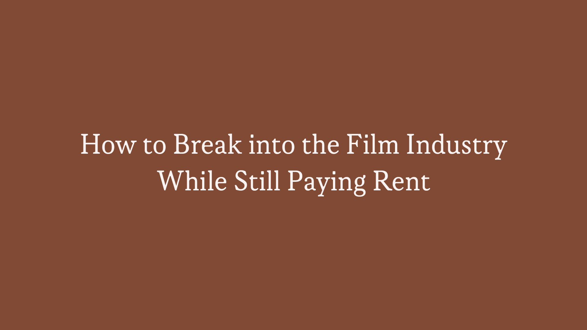 how to break into the film industry.png
