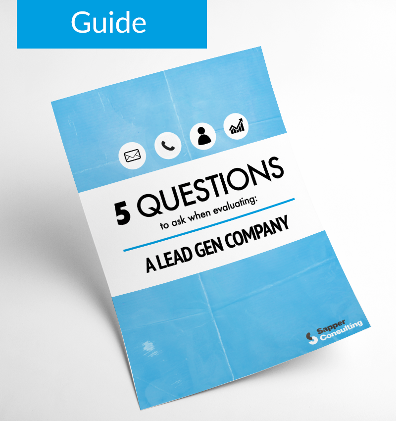 5 Questions to Ask When Evaluating a Lead Gen Company - Guide