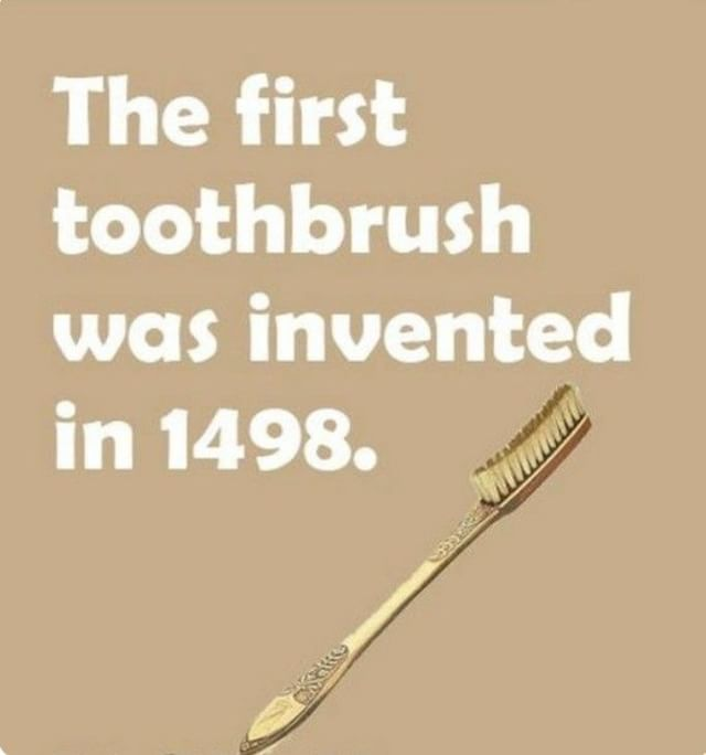 Here's a #funfact for your Monday! Can you believe the first #toothbrush was invented in 1498?