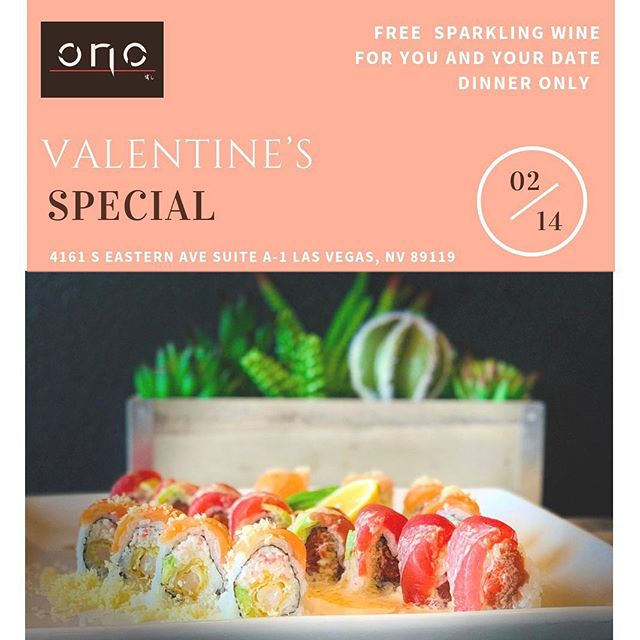 Hi friends.... Happy early love day!  Whether you are planning for Valentine's day with your loved ones, or your special someone; Or even Galentine's day tomorrow; we have a little treat for you!  Reservation is limited. Call us or direct message us for reservation.  #onosushivegas #OnosushiLV