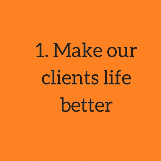 1. Make our clients life better.jpg