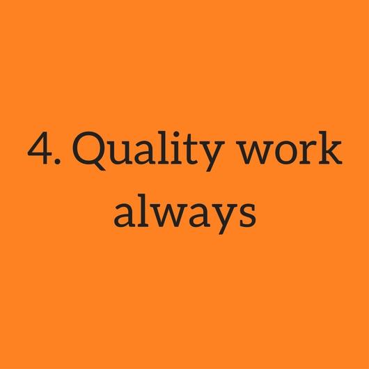 4. Quality work always.jpg