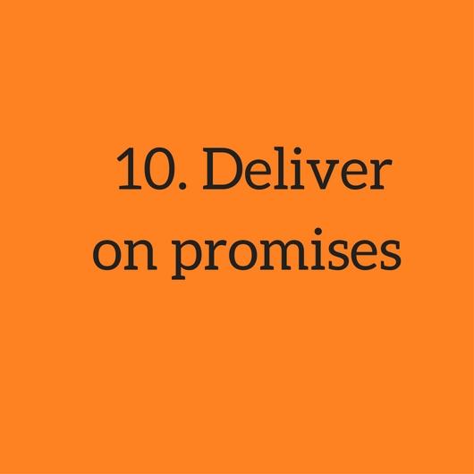 10. Deliver on promises.jpg