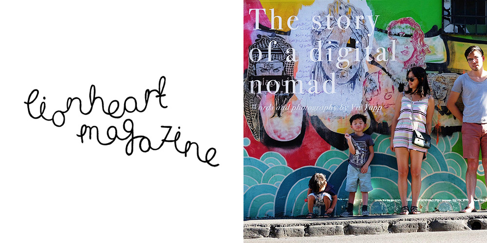 The story of a digital nomad - a published feature piece for Lionheart magazine
