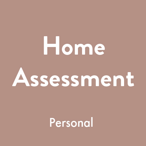 - Price: £250Description:In the home assessment I examine your home and how you use it, and then give you some simple steps you can follow to improve the health and happiness of everyone in your household.Includes:• Bringing movement into the home.• Desk and Kitchen and furniture assessments.• Natural light and air and how to get more of it.• Screen time Assessment.• How to improve work - life balance.• Plants in the home.• Cleaning product assessment.• Household happiness and well being.• Clothing assessment.• Nutrition, diet and food shopping management.• Follow up calls throughout your transition.
