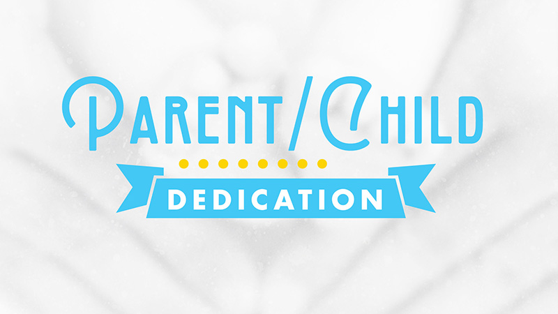 ParentChildDedicationSmall.jpg