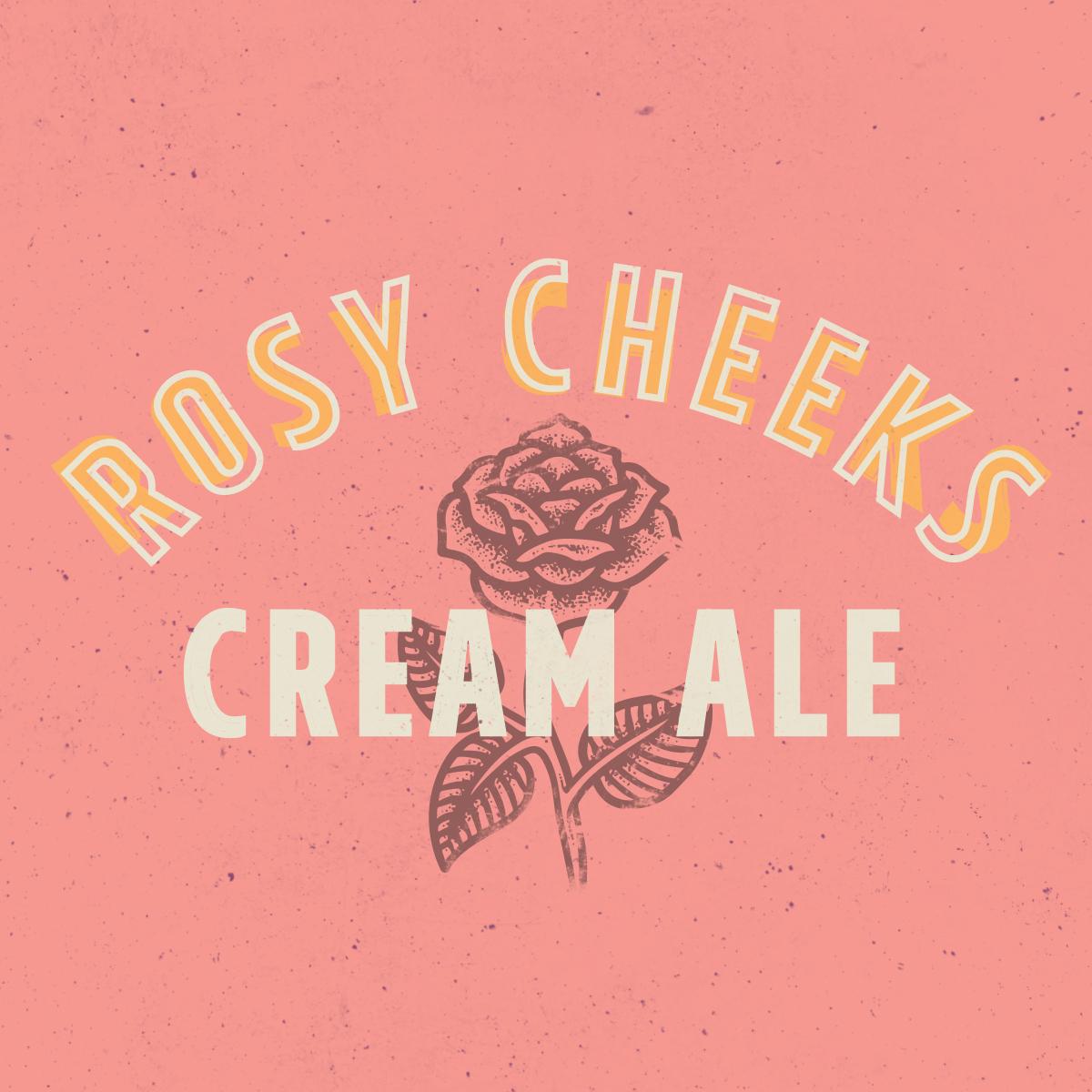 Rosy Cheeks Cream Ale