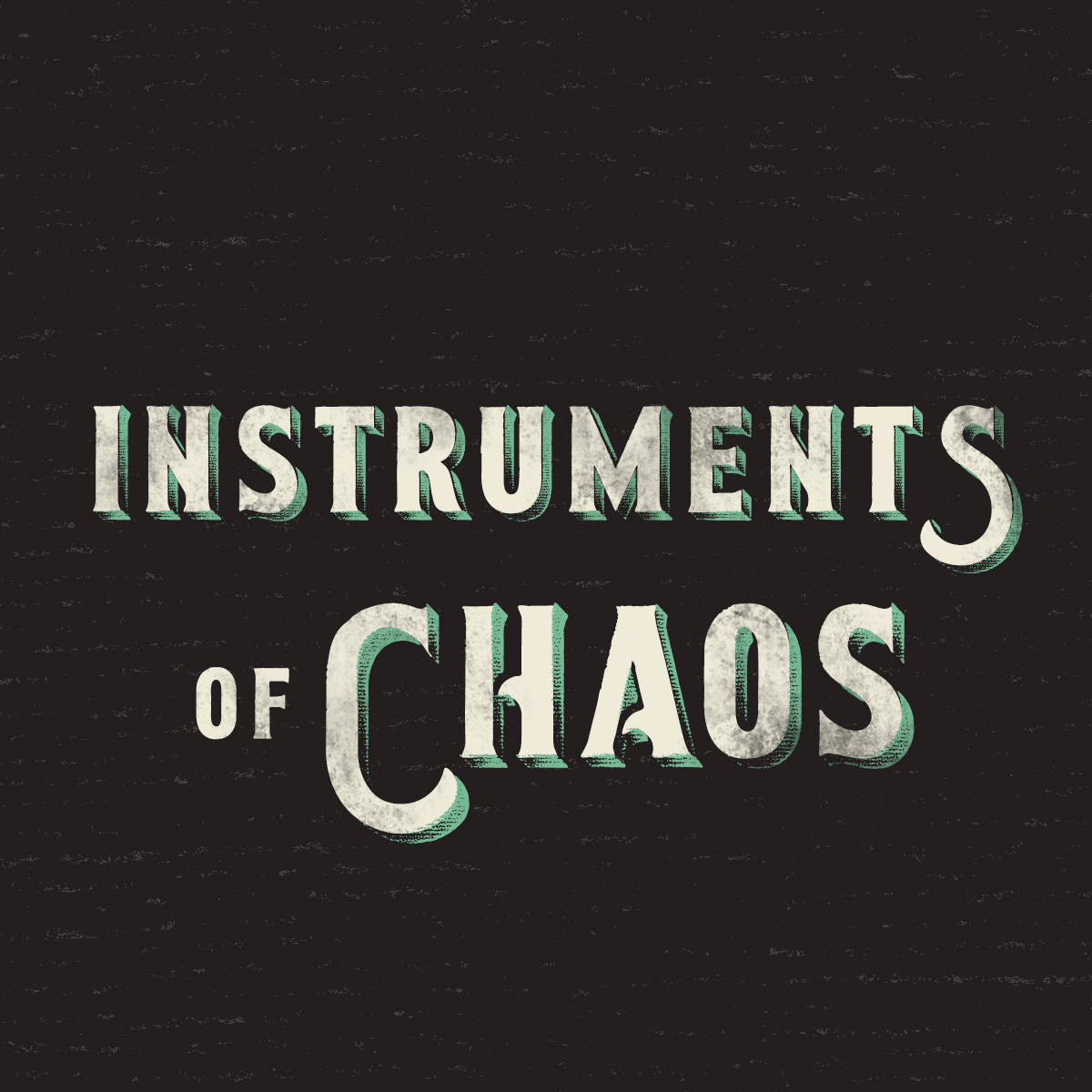 Instruments of Chaos