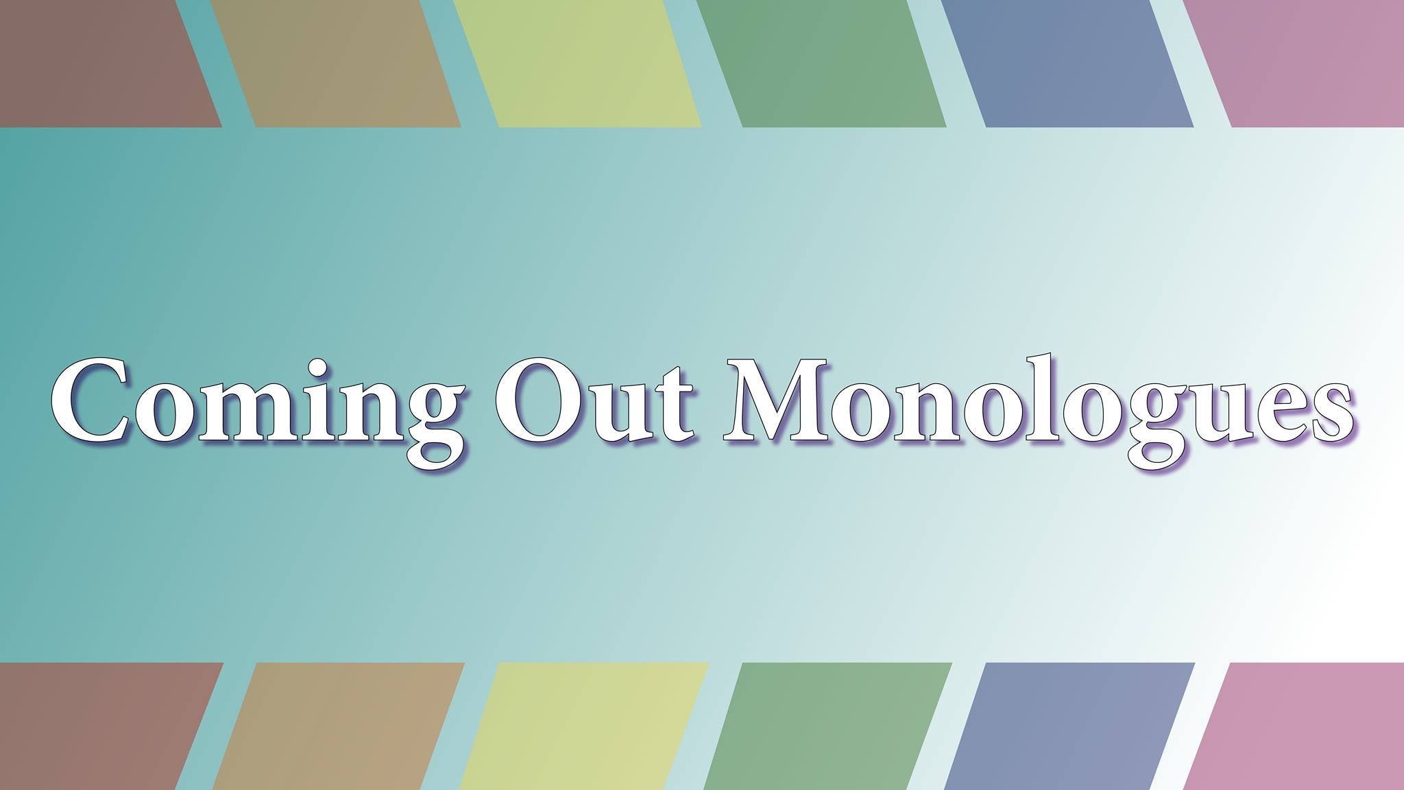 Copy of Coming Out Monologues, YYC at Lethbridge Pride!