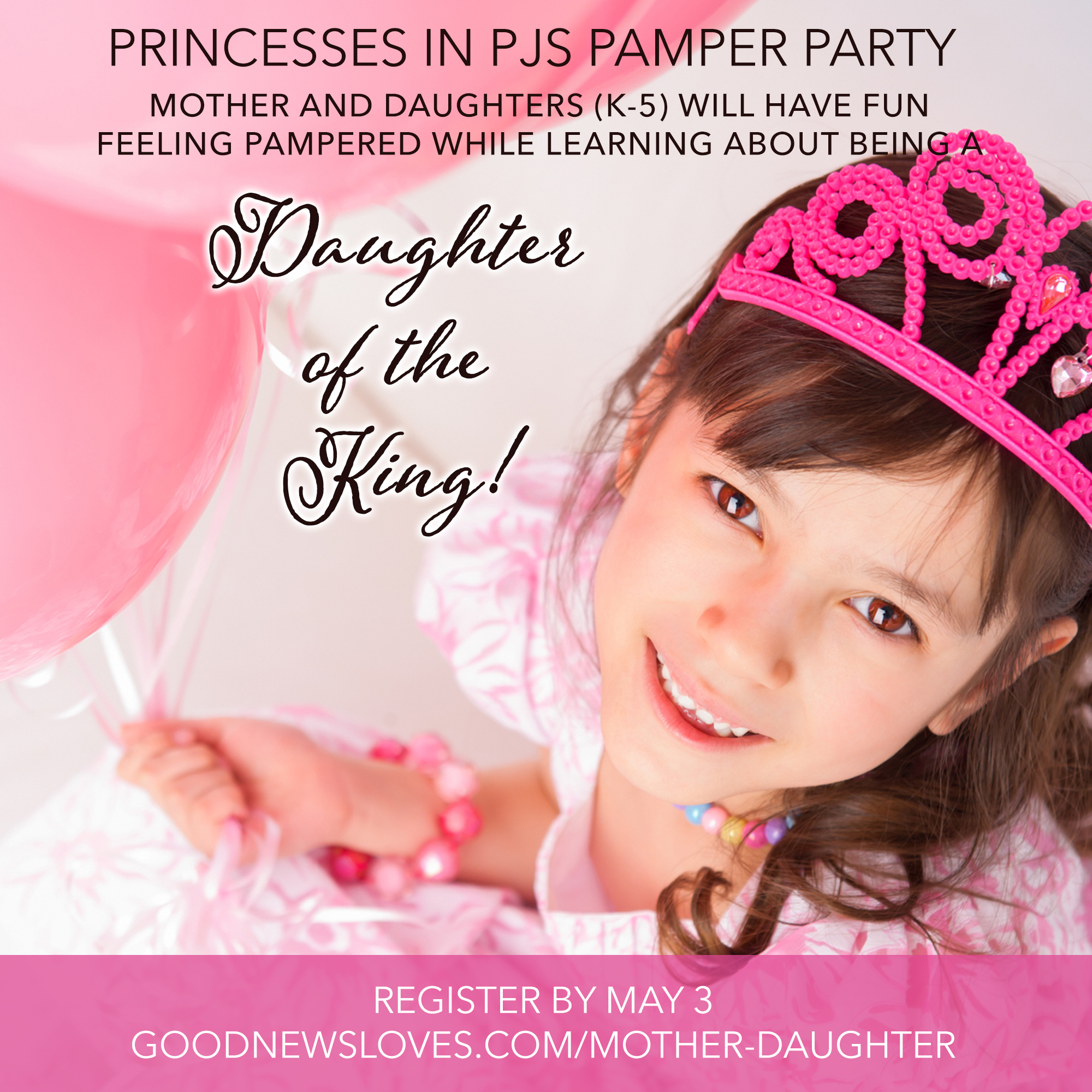 Mother-Daughter Princess in PJs Pamper Party - Friday, May 10, 6-8p @Wildwood campusfor Wildwood & World Golf Village campuses