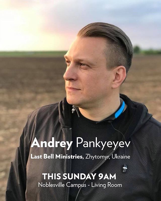 Come meet another one of our global outreach partners, Andrey from @lastbellministries in Ukraine, THIS Sunday at 9am. Noblesville Campus!