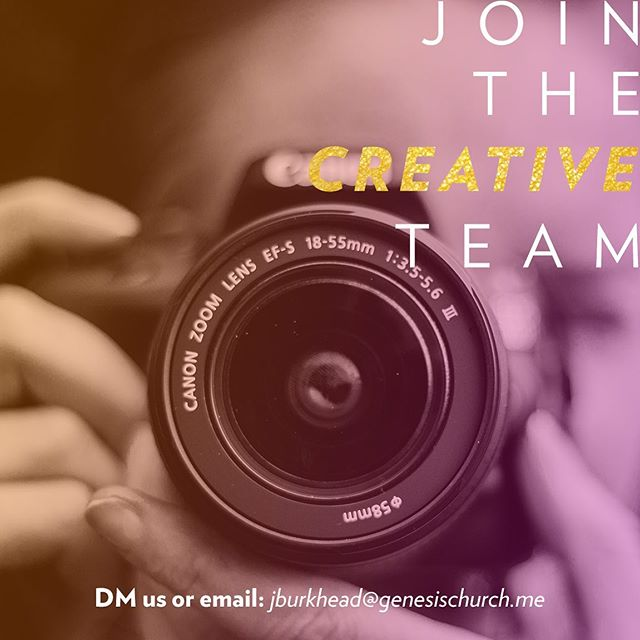 Join our Creative Team! If you enjoy telling stories through photography, video, or design, we may have a place for you.  DM us or contact Joel to start the process of joining the team: jburkhead@genesischurch.me