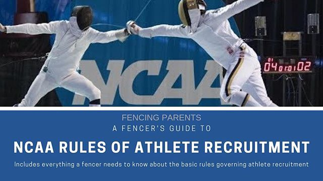 Find our newest guide on NCAA Rules Governing Athlete Recruitment for Fencers on our website at www.fencingparents.org