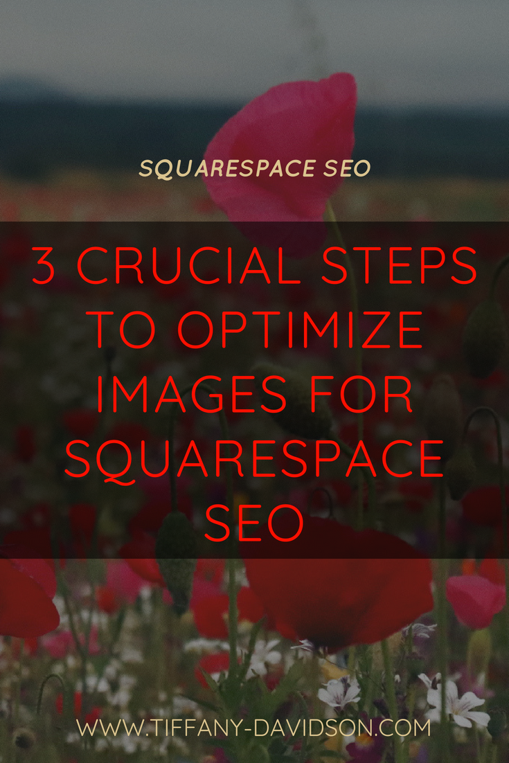 3 Crucial Tricks To Optimize Images For Squarespace SEO Tiffany Davidson Web Designer SEO Expert.png
