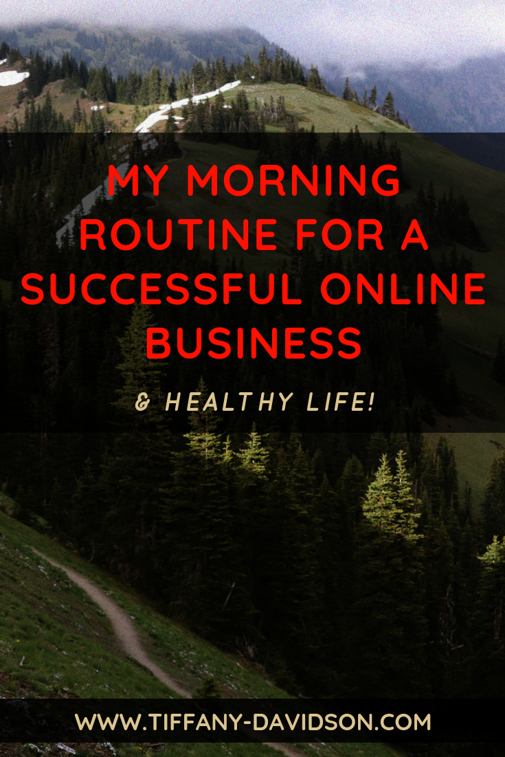 My Morning Routine For A Successful Online Business And Healthy Life.png