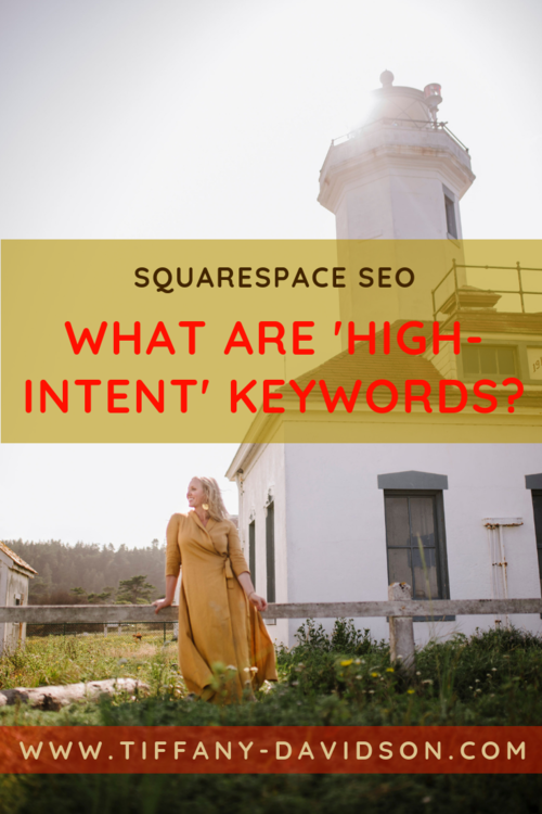 TIffany Davidson Squarespace SEO Expert Squarespace SEO Specialist What Are High Intent Commercial Keywords Squarespace SEO 2019