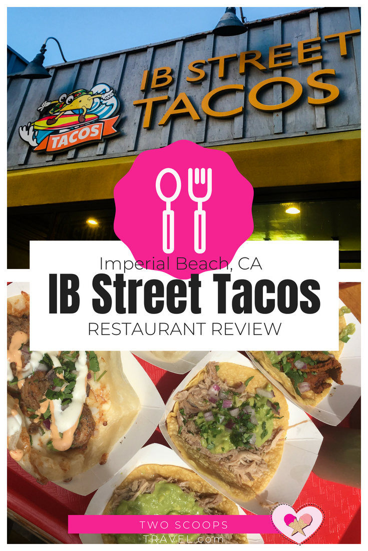 Review of Imperial Beach Street Tacos - copyright Two Scoops Travel 2018