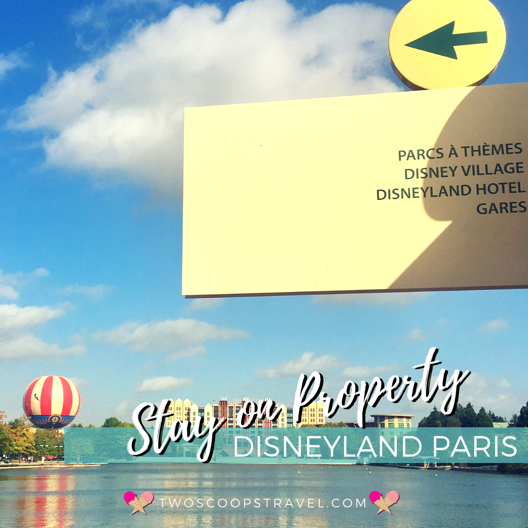 Benefits of Staying on Property at Disneyland Paris by Two Scoops Travel