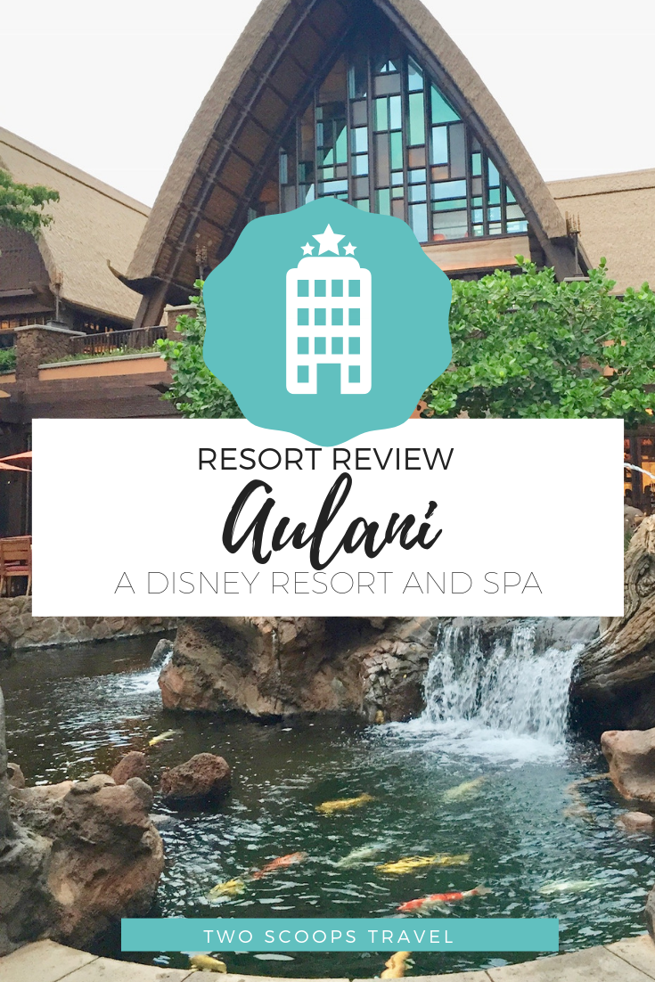 Why stay at Aulani Disney Resort and Spa by Two Scoops Travel (c) 2019