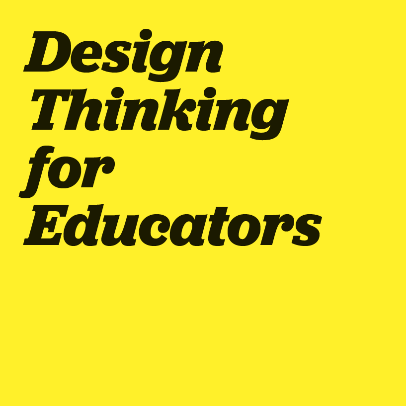 Design Thinking for Educators   This toolkit contains the process and methods of design along with the Designer's Workbook, adapted specifically for the context of K-12 education. It offers new ways to be intentional and collaborative when designing, and empowers educators to create impactful solutions.    Learn more