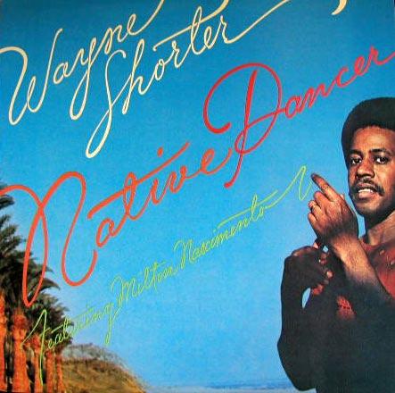 Wayne Shorter Native Dancer.jpeg