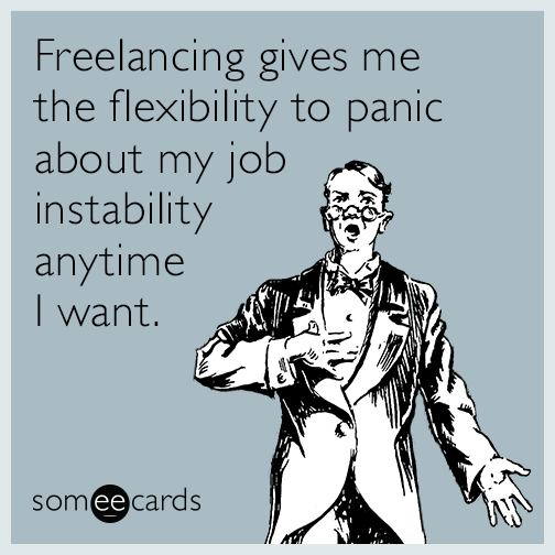 freelancing-flexibility-panic-funny-ecard-yc2.png