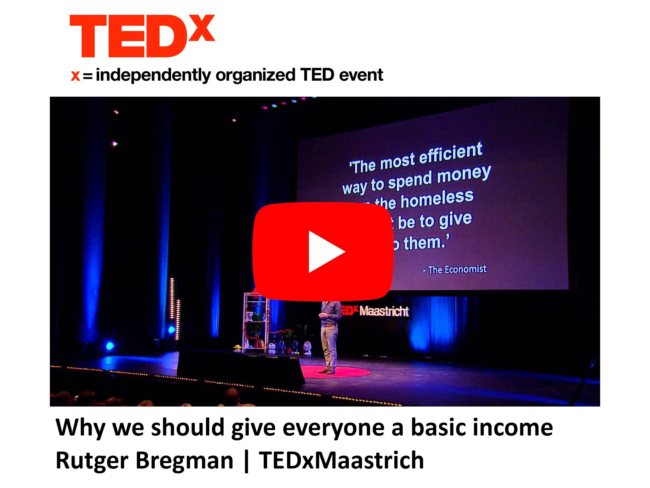 TEDx - Why we should give everyone a UBI
