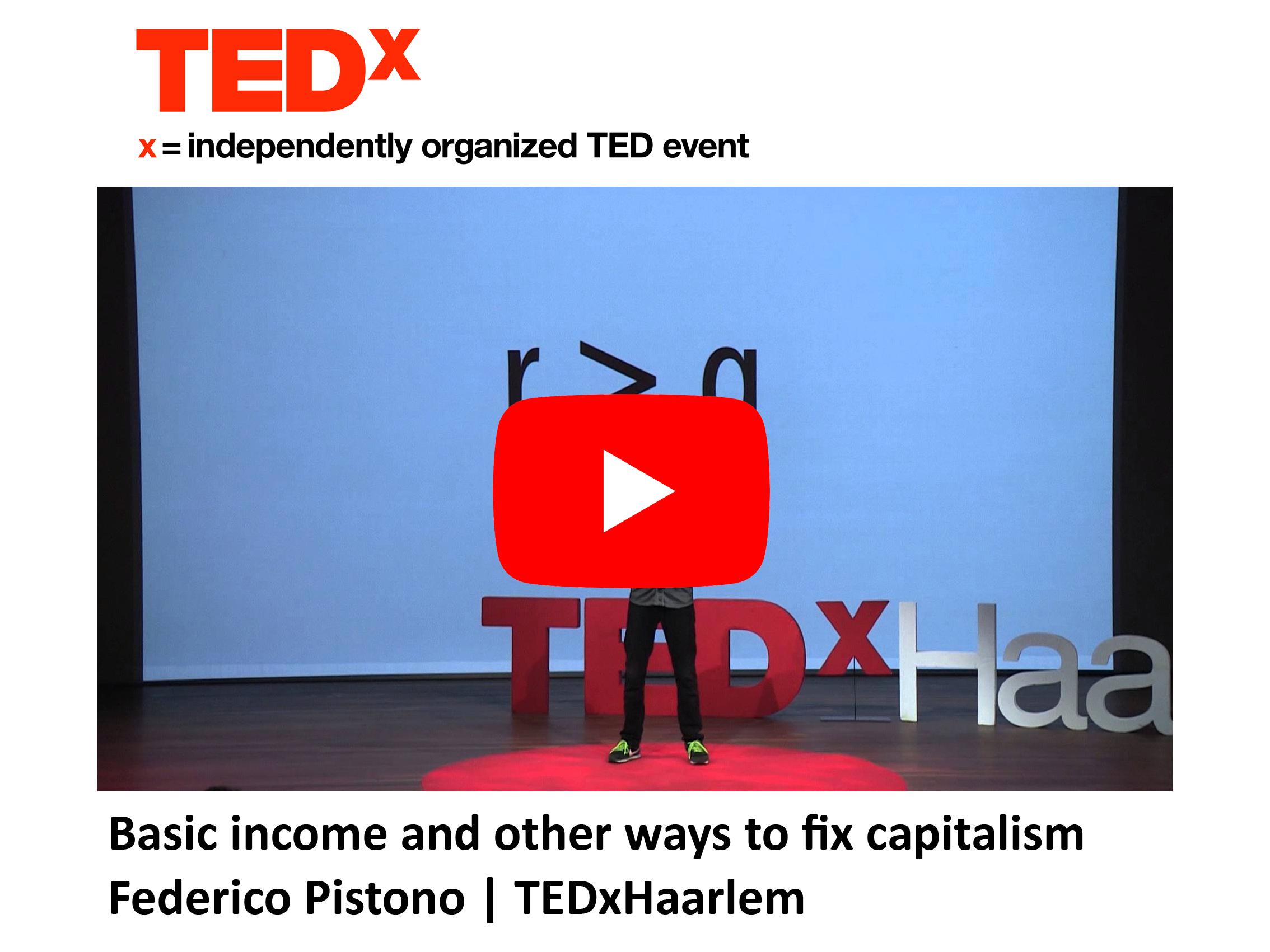 TEDx - UBI and other ways to fix capitalism