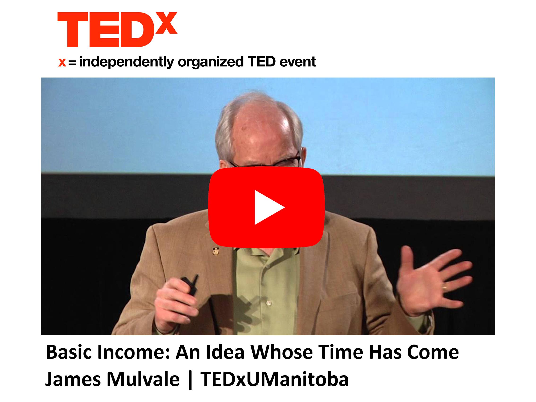 TEDx - UBI: An Idea Whose Time Has Come