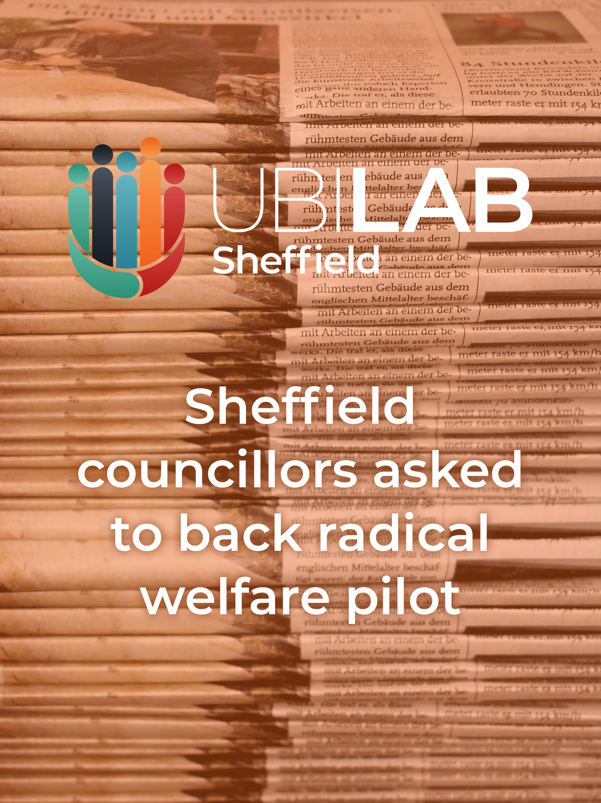 Sheffield Councillors asked to back radical welfare pilot - 29th Mar 19 - All 84 Councillors in Sheffield have today been asked to give their support for a pilot of Universal Basic Income (UBI) in the city.