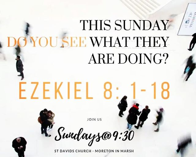 Join us this Sunday @ 9:30, as we look at Ezekiel 8: 1-18 in our talk ' Do you see what they are doing?'' We look forward to seeing you all from 9:15am for a coffee or tea and the warmest welcome #sundays@9:30 #jesus #cotswolds #faith #cotswolds #church #truth #life #love #moretoninmarsh #gloucestershire #light