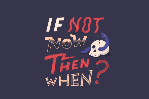 IF-NOT-NOW,-THEN-WHAT.jpg